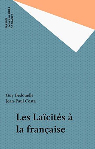Les Laïcités à la française (Politique d'aujourd'hui) par Guy Bedouelle, Jean-Paul Costa