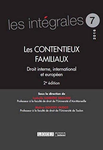 Les Contentieux familiaux. Droit interne, international et européen 2ème Ed.