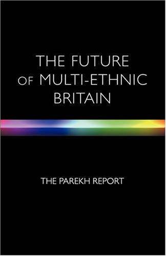 The Future of Multi-Ethnic Britain: Report of the Commission on the Future of Multi-Ethnic Britain