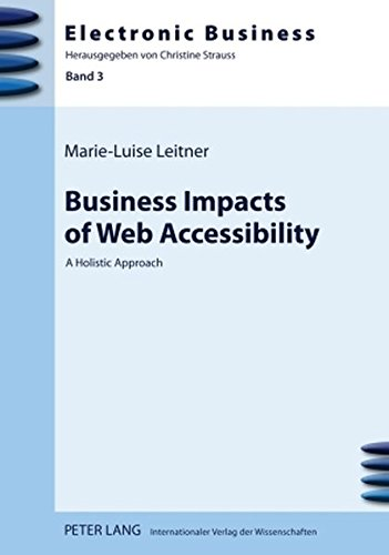 Business Impacts of Web Accessibility: A Holistic Approach (Electronic Business)