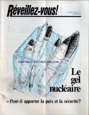 REVEILLEZ VOUS [No 7] du 08/04/1983 - LE GEL NUCLEAIRE PEUT-IL APPORTER LA PAIX ET LA SECURITE - PAR QUI EST-IL SOUTENU - LA PEUR PLANETAIRE - DE QUOI EST-ELLE LA PREUVE - LA PAIX ET LA SECURITE VERITABLES - PAR UN GEL NUCLEAIRE OU PAR LE ROYAUME DE DIEU - DESARMEMENT OU SIMPLE ILLUSION - NOTRE VIE EST-ELLE SOUMISE A LA PREDESTINATION - LA PASSION DU FOOTBALL EN VAUT-ELLE LA PEINE - MOTS CROISES - LES JEUNES S'INTERROGENT - UNE SERIE D'ARTICLES QUI DONNE DES REPONSES FONDEES SUR LA BIBLE - UNE par Collectif
