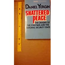 Shattered Peace: The Origins of the Cold War and the National Security State by Daniel Yergin (1978-08-01)