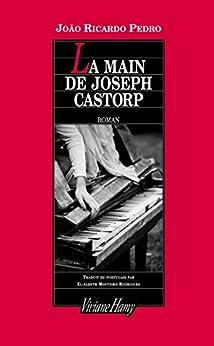 Main de Joseph Castorp par [Pedro, Joao Ricardo]