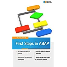 First Steps in ABAP: Your Beginners Guide to SAP ABAP: Volume 2 by Dr Boris Rubarth (2013-09-17)