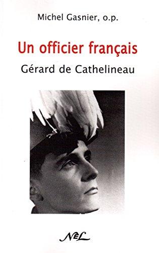 Un Officier Français : Gérard de Cathelineau