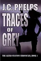 Traces of Grey (The Alexis Stanton Chronicles Book 4) (English Edition)