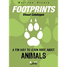 FOOTPRINTS - Visual Catalogue: A fun way to learn more about ANIMALS (Great Ideas Collection Book 2) (English Edition)