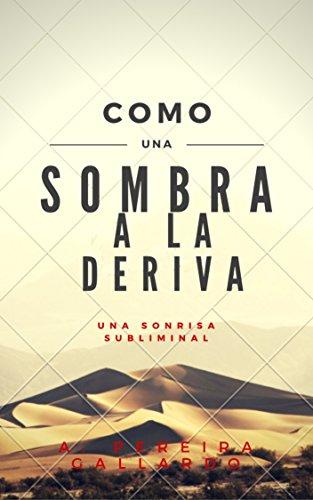 Una sonrisa subliminal (2ª Edición): (spanish edition) (Como una sombra a la deriva nº 1) por A. Pereira Gallardo