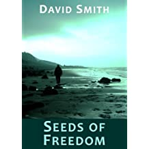 Seeds of Freedom (Seeds Series Book 1)