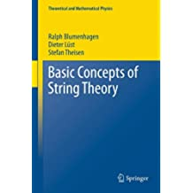 Basic Concepts of String Theory (Theoretical and Mathematical Physics)