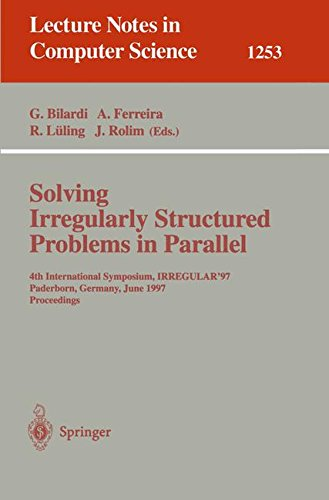 Solving Irregularly Structured Problems in Parallel: 4th International Symposium, IRREGULAR '97, Paderborn, Germany, June 12-13, 1997, Proceedings (Lecture Notes in Computer Science)