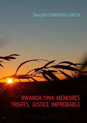 Rwanda 1994 : Mémoires tristes, justice improbable