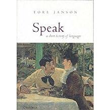 [(Speak: A Short History of Languages)] [Author: Tore Janson] published on (January, 2004)