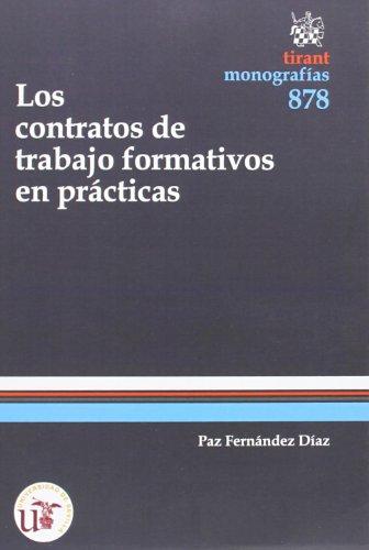 Los contratos de trabajo formativos en prácticas (Monografías)