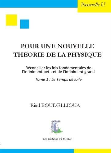 Pour une nouvelle théorie de la physique : Réconcilier les lois fondamentales de l'infiniment grand et de l'infiniment petit