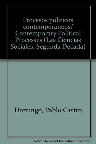 Procesos politicos contemporaneos/ Contemporary Political Processes (Las Ciencias Sociales. Segunda Decada)