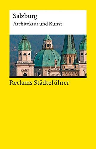 Reclams Städteführer Salzburg: Architektur und Kunst (Reclams Städteführer – Architektur und Kunst)