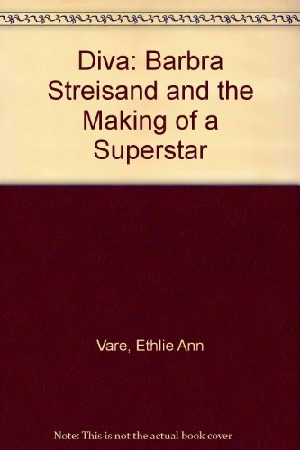Diva: barbara streisand and the making of a superstar by Ethlie Ann Vare (1996-10-01)