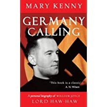 Germany Calling: A Biography of William Joyce