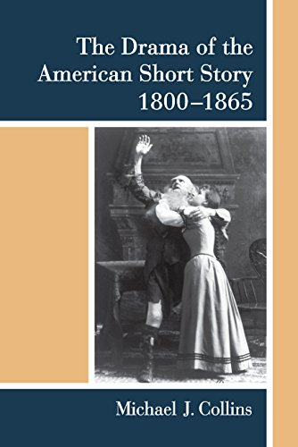 The Drama of the American Short Story, 1800-1865 (English Edition) por Michael J Collins