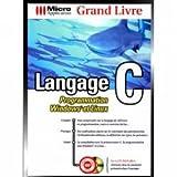 LE GRAND LIVRE DU LANGAGE C