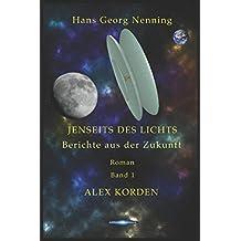 Alex Korden (JENSEITS DES LICHTS - Berichte aus der Zukunft, Band 1)