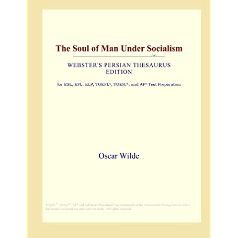 The Soul of Man Under Socialism (Webster's Persian Thesaurus Edition)