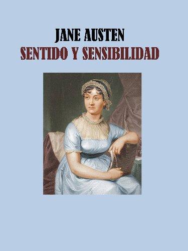 SENTIDO Y SENSIBILIDAD - JANE AUSTEN por JANE AUSTEN