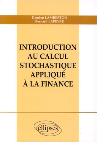 Introduction au calcul stochastique appliqu  la finance de Damien Lamberton (5 mai 1998) Broch