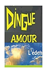 dingue amour: L'éden