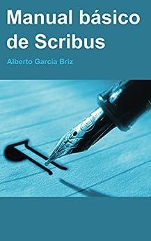 Manual Básico de Scribus de [Briz, Alberto García]