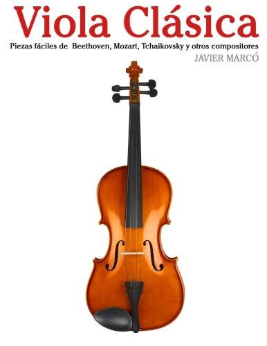 Viola Clásica: Piezas fáciles de  Beethoven, Mozart, Tchaikovsky y otros compositores
