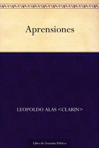 Aprensiones por Leopoldo Alas <Clarin>