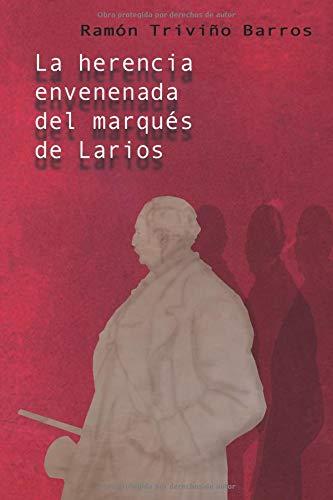 La herencia envenenada del marqués de Larios