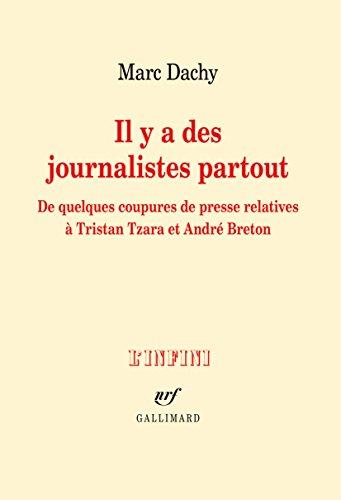 Il y a des journalistes partout. De quelques coupures de presse relatives à Tristan Tzara et André Breton