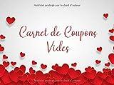 Carnet de coupons vides: Bon Pour à remplir soi-même - 20 Tickets en couleur - Chéquier d'amour Unique À offrir à la Saint-Valentin - cadeau d'anniversaire.