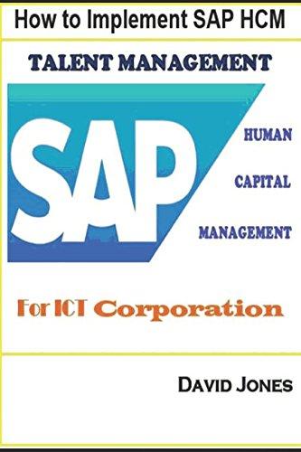 How to Implement SAP HCM- Talent Management Processes for ICT Corporation (SAP ERP for ICT Service Corporation, Band 9)