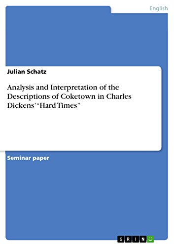 """Analysis and Interpretation of the Descriptions of Coketown in Charles Dickens' """"Hard Times"""""""