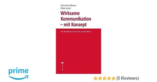 wirksame kommunikation mit konzept ein handbuch fr praxis und studium
