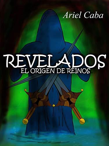 Revelados: el Origen de Reinos por Ariel Caba