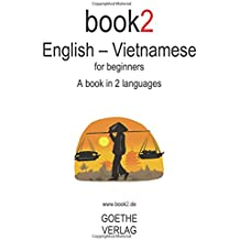 Book2 English - Vietnamese For Beginners: A Book In 2 Languages