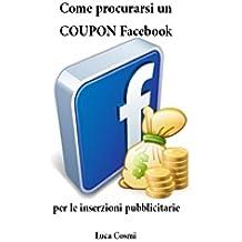 Come Procurarsi Un Coupon Facebook Per Le Inserzioni Pubblicitarie