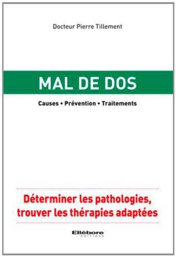 Mal de dos - Causes - Prévention - Traitements par Dr. Pierre Tillement