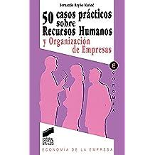 50 casos prácticos de recursos humanos y organizaciones de empresas (Síntesis economía. Economía de la empresa)