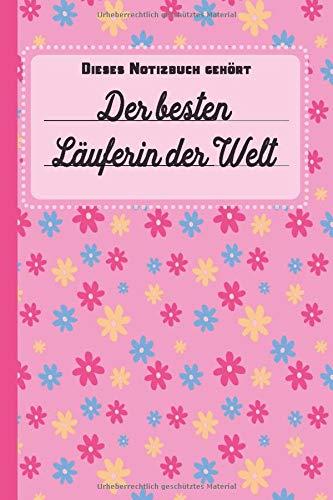 Dieses Notizbuch gehört der besten Läuferin der Welt: Geschenk für Läufer und Läuferinnen: blanko Notizbuch | Journal | To Do Liste - über 100 ... Notizen - Tolle Geschenkidee als Dankeschön -