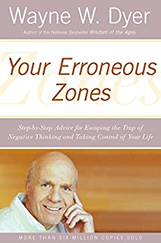 Your Erroneous Zones: Step-by-Step Advice for Escaping the Trap of Negative Thinking and Taking Control of Your Life von [Dyer, Wayne W.]