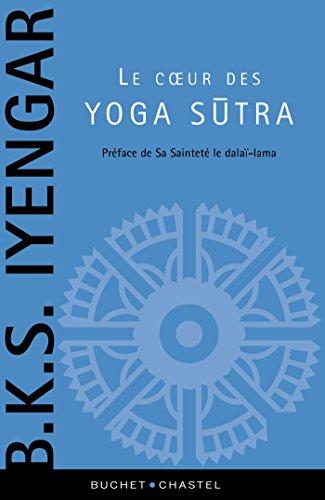 Le coeur des yogas sutras: Le guide de référence sur la philosophie du yoga (Essais/Documents) par B.K.S Iyengar