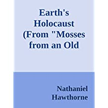 """Earth's Holocaust (From """"Mosses from an Old Manse"""") (Annoted) (English Edition)"""