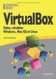 VirtualBox - Faites cohabiter Windows, Mac OS et Linux