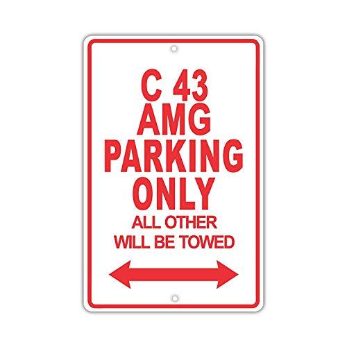 (Eugene49Mor Mercedes-Benz C 43AMG Parking Only Alle Anderen Werden geschleppt lächerlich Funny Neuheit Garage Aluminium 20,3x 30,5cm Schild Teller)